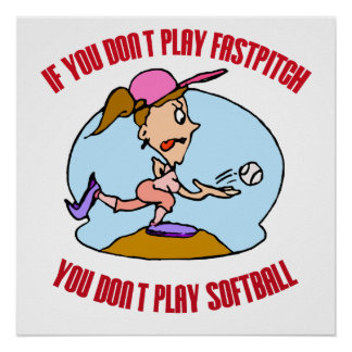 Fastpitch is Softball Poster