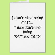 Fat And Old Card