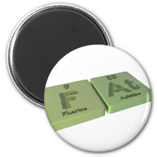 Fat as F Fluorine and At Astatine 2 Inch Round Magnet