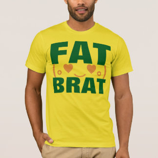 fat brat T-Shirt