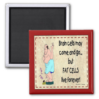 Fat Cells Live Forever Fridge Magnet