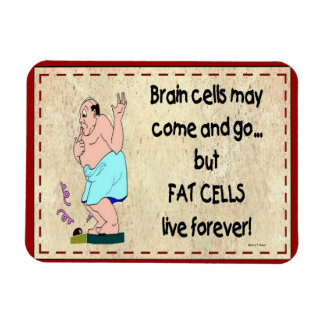 Fat Cells Live Forever Magnet