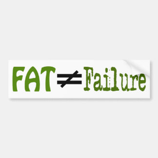 Fat Does Not Equal Failure - Bumper Sticker #11