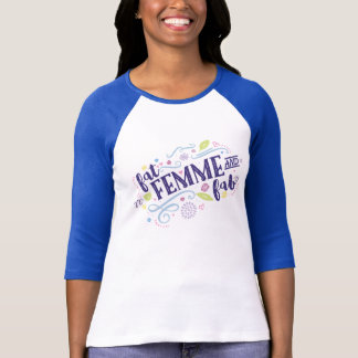 Fat, Femme, and Fab - Ladies 3/4 Sleeve T-Shirt