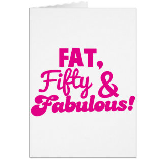 FAT Fifty 50 and FABULOUS Card