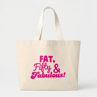 FAT Fifty 50 and FABULOUS Large Tote Bag