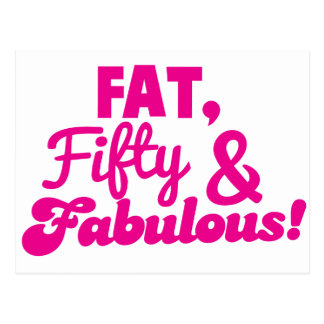 FAT Fifty 50 and FABULOUS Postcard