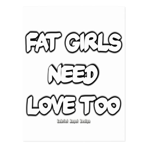 Fat Girls Need Love Too Postcard
