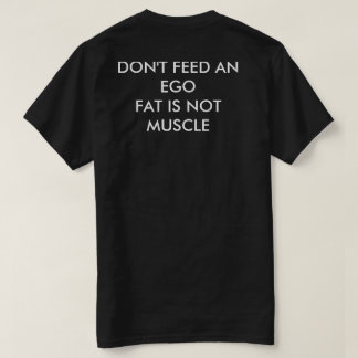 Fat is not muscle T-Shirt