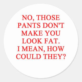 FAT jeans joke Classic Round Sticker
