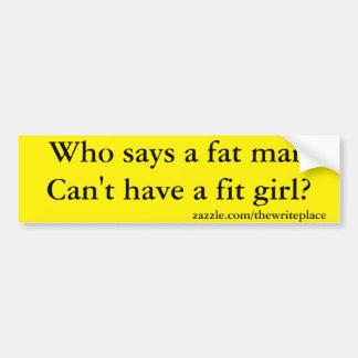 fat man funny bumper sticker