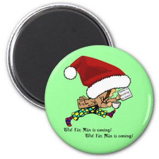 Fat Man (Santa) is Coming! Round Magnet