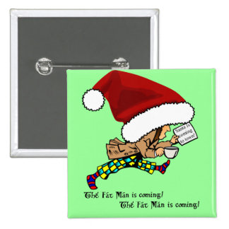 Fat Man (Santa) is Coming! Square Button