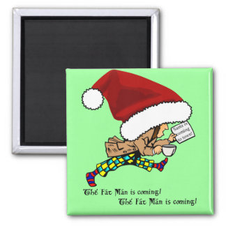 Fat Man (Santa) is Coming! Square Magnet