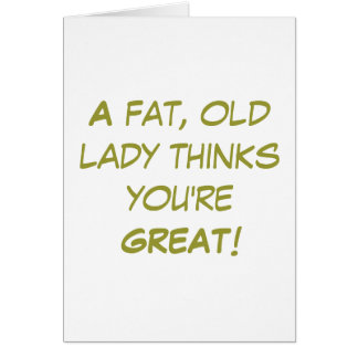 Fat, old lady card