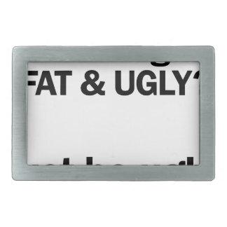 Fat & Ugly Belt Buckle