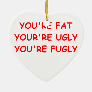 fat ugly insult Double-Sided heart ceramic christmas ornament