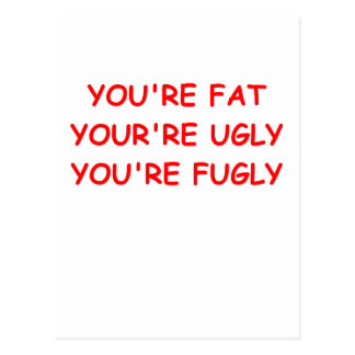 fat ugly insult post cards