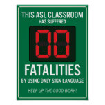 Fatalidades cero de usar solamente el ASL. POSTER