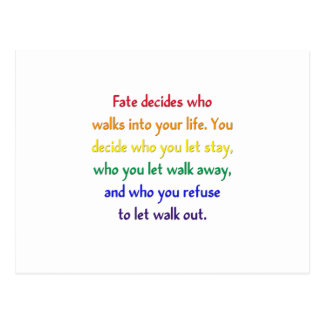 Fate decides who walks into your life. postcard