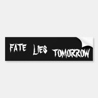 FATE, LIES, TOMORROW STICKERS CAR BUMPER STICKER