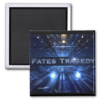 Fates Tragedy magnet