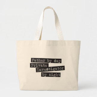 Father by Day Private investigator by night Tote Bag