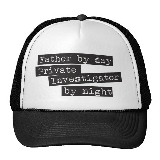Father by Day Private investigator by night Trucker Hat