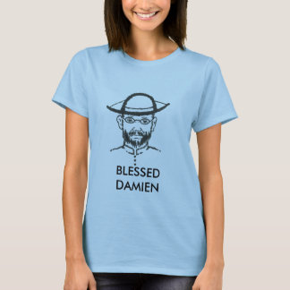 Father_Damien, BLESSED DAMIEN PATRON SAINT OF O... T-Shirt