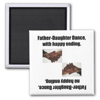 Father-Daughter Dance, With Happy Ending. 2 Inch Square Magnet