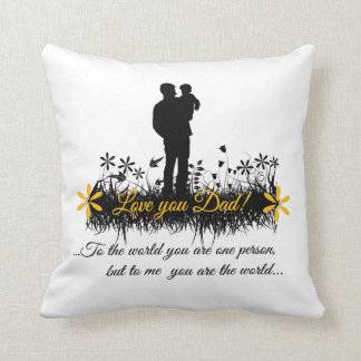 Father Day quote Throw Pillows