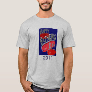 Father Day T 2011 T-Shirt