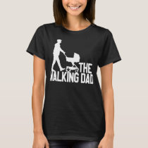 FATHER FATHER'S DAY WALKING DAD T-Shirt