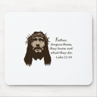 FATHER FORGIVE THEM MOUSE PAD