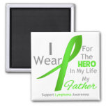 Father Hero In My Life - Lymphoma Fridge Magnet