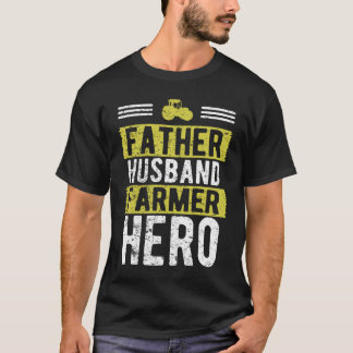 Father Husband Farmer Hero Father's Day T-Shirt