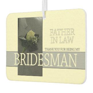 Father in Law Bridesman thank you Car Air Freshener
