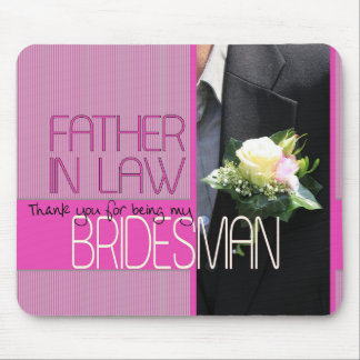 Father in Law Bridesman thank you Mouse Pad