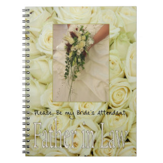 Father in Law  Please be bride's attendant Notebook