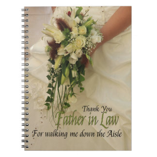 Father in Law Thanks for Walking me down Aisle Spiral Notebook