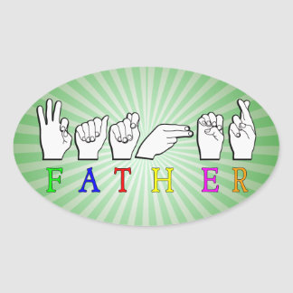 FATHER   NAME ASL FINGER SPELLED SIGN OVAL STICKER