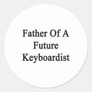 Father Of A Future Keyboardist Round Sticker