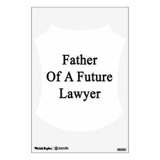 Father Of A Future Lawyer Room Graphic