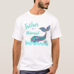 "Father of a Mermaid, birthday Party tshirt<br><div class=""desc"">Oerfect for the whole family to match for your little ones under the sea,  Mermaid Party</div>"