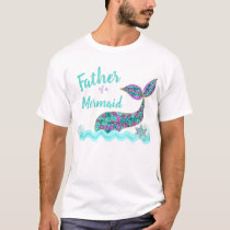 Father of a Mermaid, birthday Party tshirt