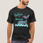 """Father of a Mermaid, birthday Party tshirt<br><div class=""""desc"""">Perfect for the whole family to match for your little ones under the sea,  Mermaid Party</div>"""