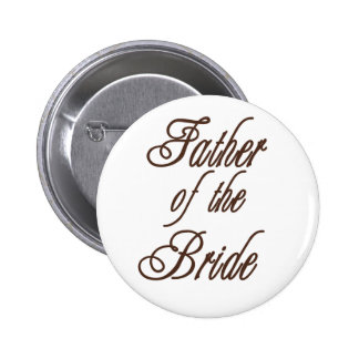 Father of Bride Classy Browns Pinback Button