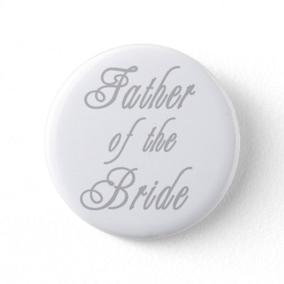 Father of Bride Classy Grays Pin