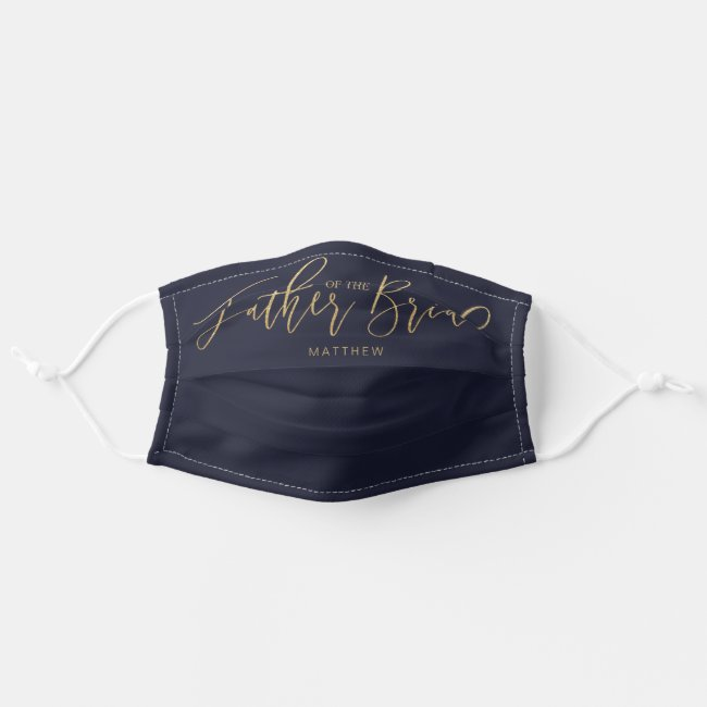 Father Of Bride Wedding Script Typographic Navy Cloth Face Mask