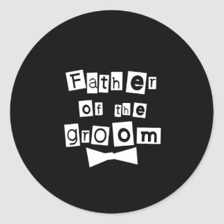 Father of Groom White on Black Classic Round Sticker